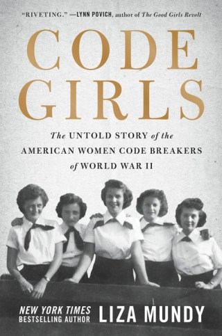 Code Girls: The Untold Story of the Women Cryptographers Who Fought WWII at the Intersection of Language and Mathematics