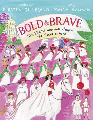 10 Heroes Who Won Women the Right to Vote: Senator Kirsten Gillibrand's Encyclopedia of Courage and Persistence, Illustrated by Maira Kalman