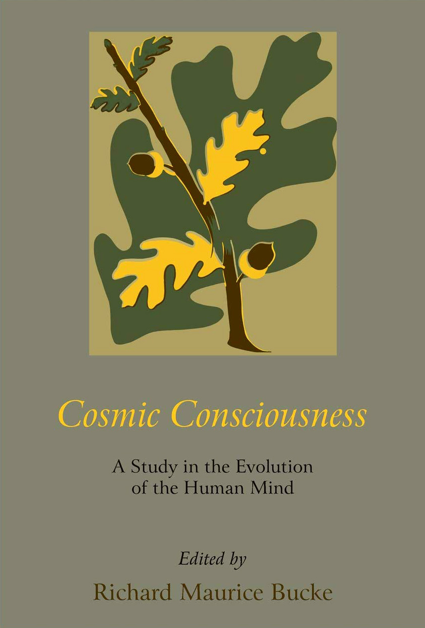 Cosmic Consciousness: Maurice Bucke's Pioneering 19th-Century Theory of Transcendence and the Six Steps of Illumination