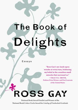 The Book of Delights: Poet and Gardener Ross Gay's Yearlong Experiment in Willful Gladness