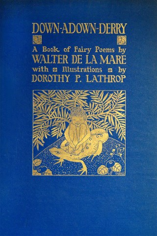 Dorothy Lathrop's Dreamscapes: Haunting Century-Old Illustrations of Fairy-Poems by the Woman Who Became the First to Win the Caldecott Medal