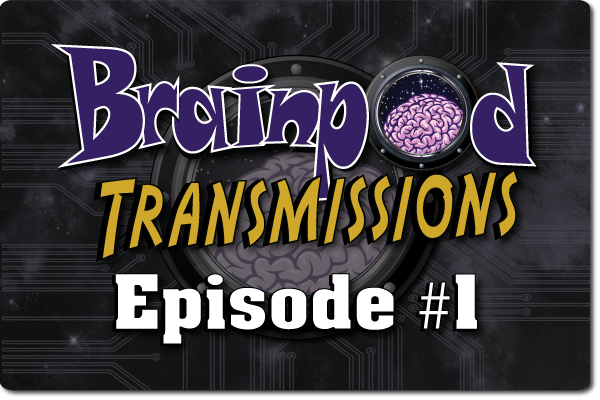 Brainpod Episode #1