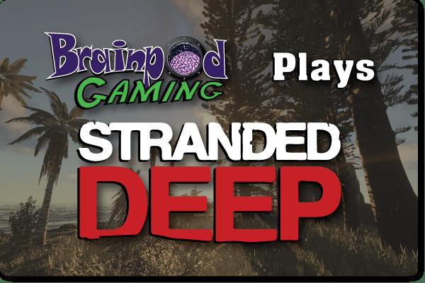 Brainpod Gaming plays Stranded Deep Episode 2