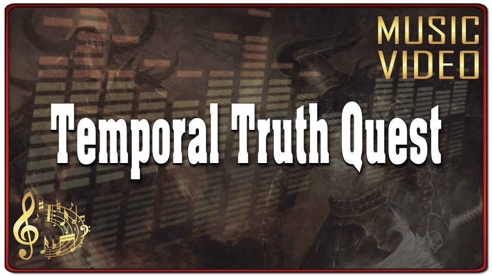 Temporal Truth Quest (Music Video)