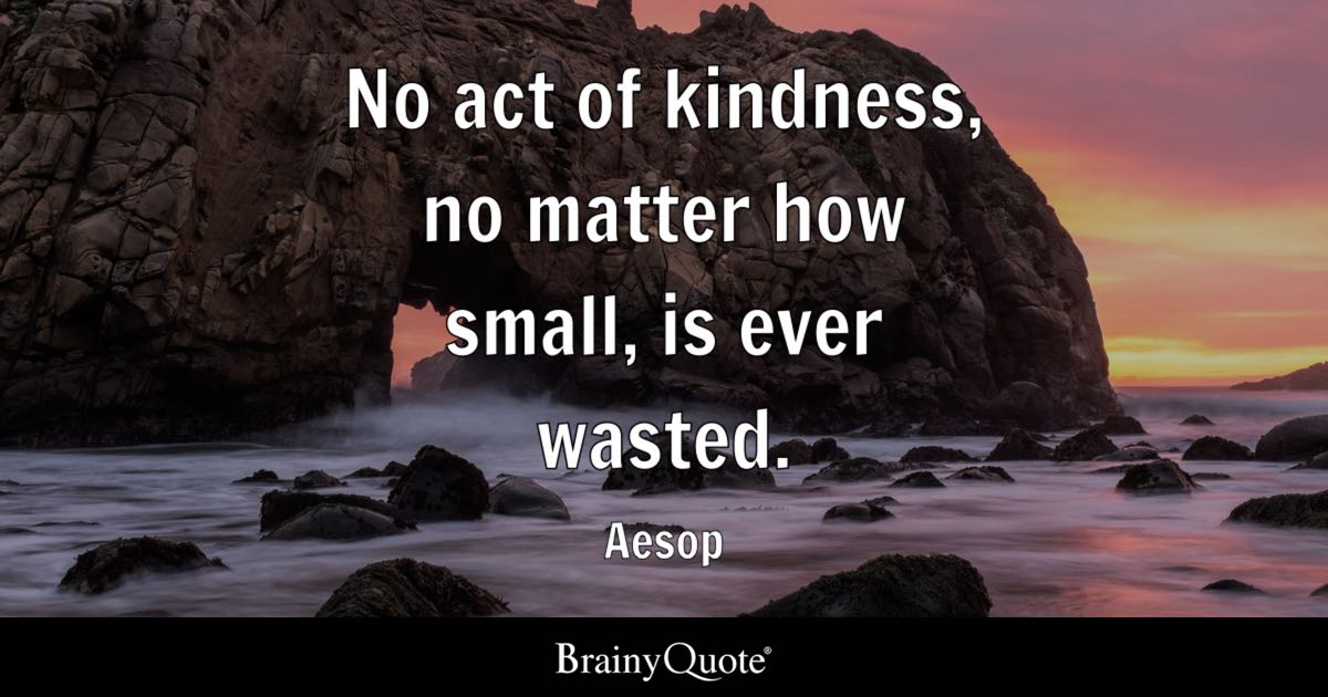 Divided We Fall Wallpaper Aesop No Act Of Kindness No Matter How Small Is Ever