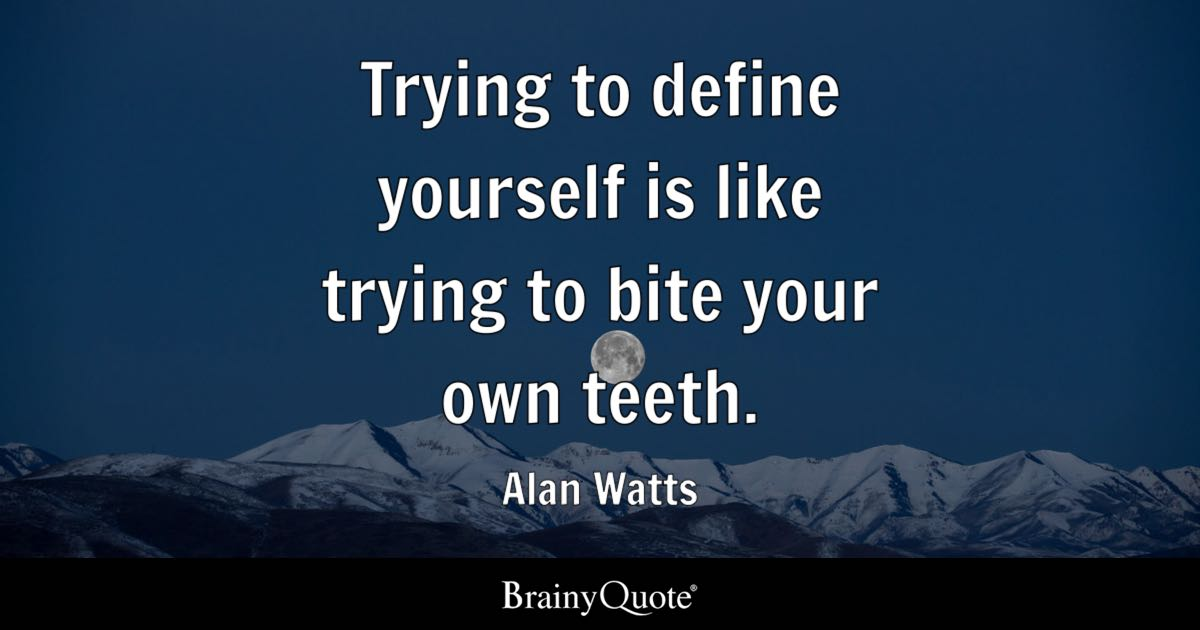 Overcoming Bible Quote Wallpapers Alan Watts Trying To Define Yourself Is Like Trying To