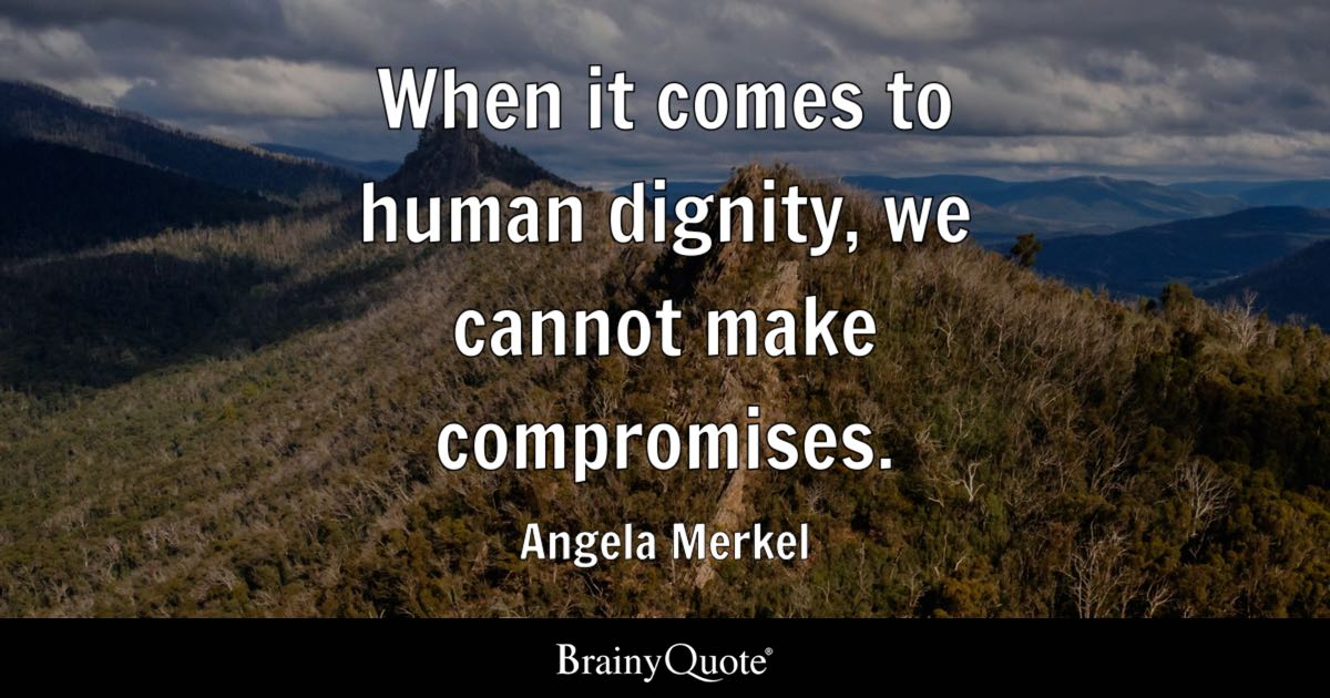 Sincere Girl Wallpaper Angela Merkel When It Comes To Human Dignity We Cannot