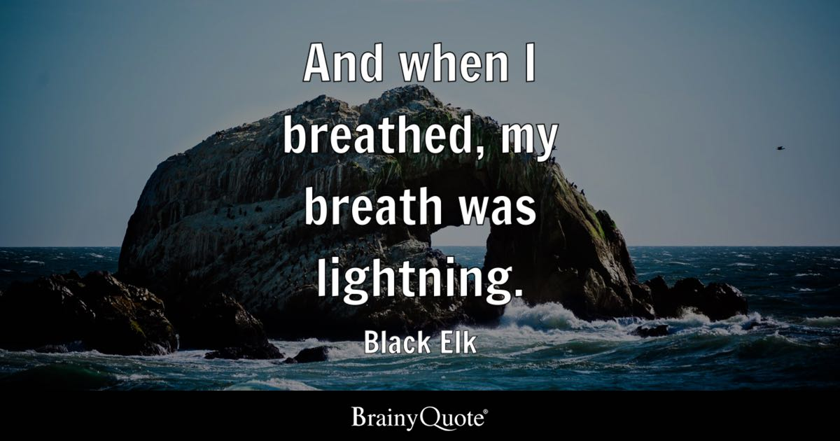 And when I breathed, my breath was lightning.