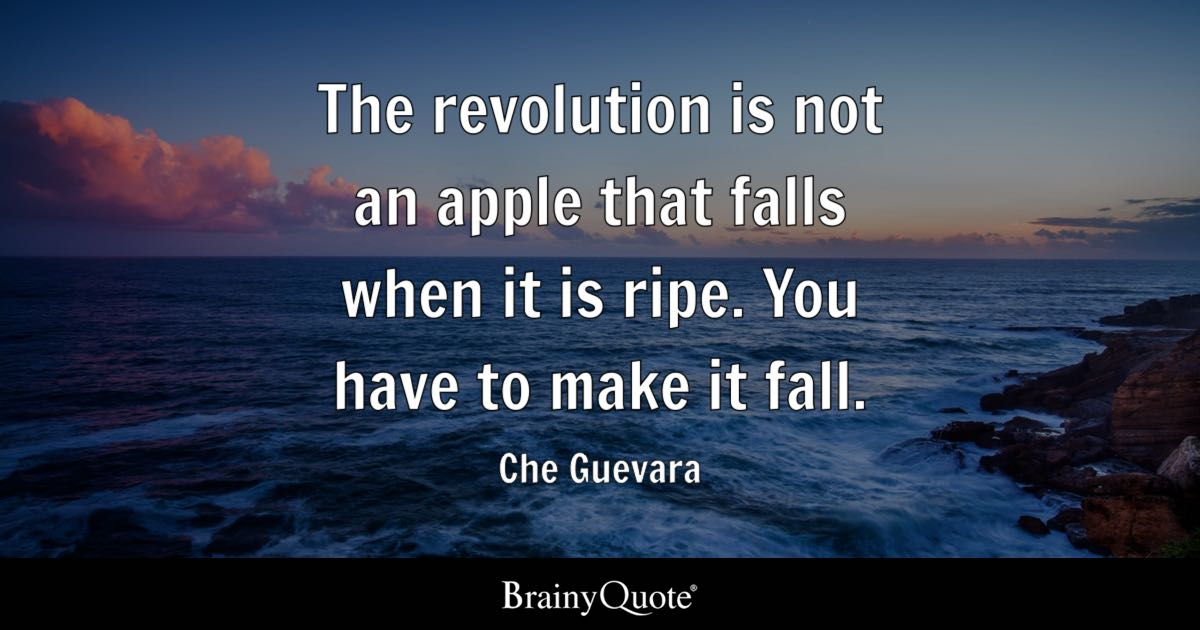 Things Fall Apart Wallpaper The Roots Che Guevara The Revolution Is Not An Apple That Falls