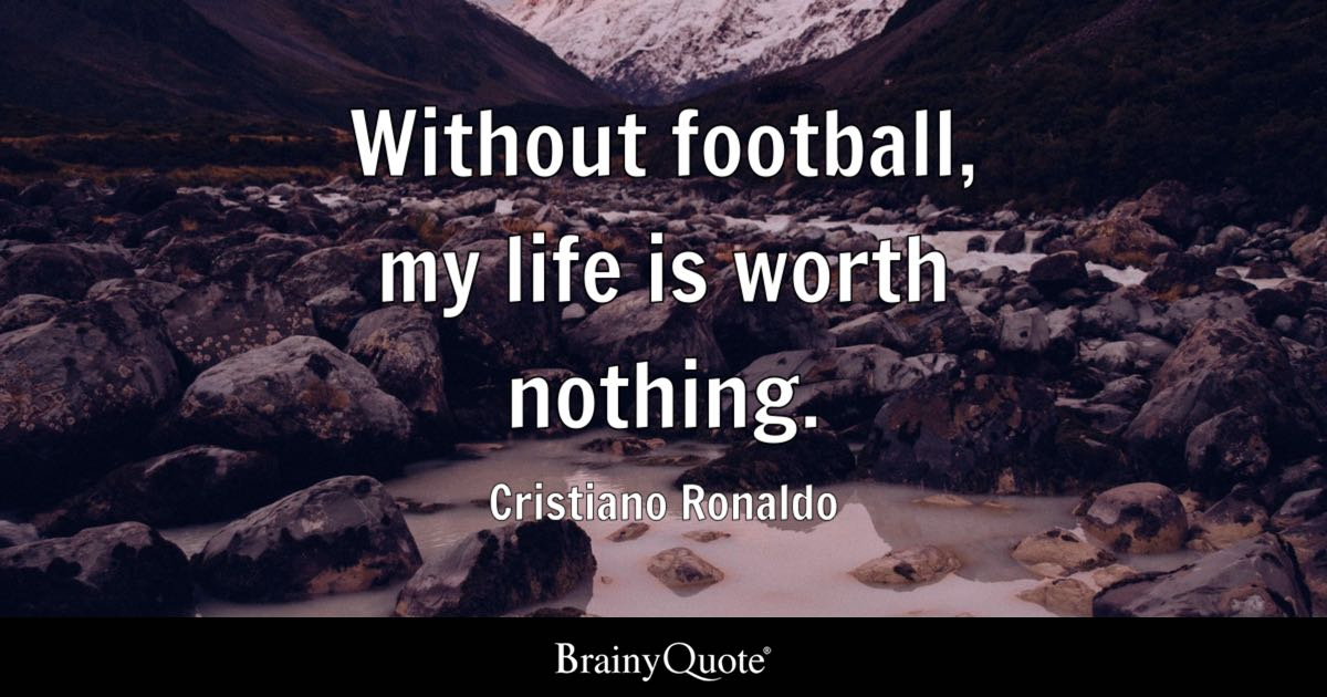 Motivational Wallpaper Quotes Kobe Cristiano Ronaldo Without Football My Life Is Worth