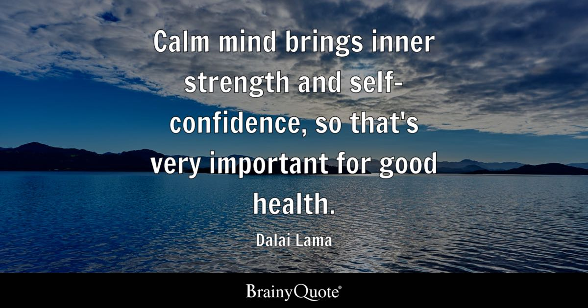 Calm Mind Brings Inner Strength And Self Confidence So