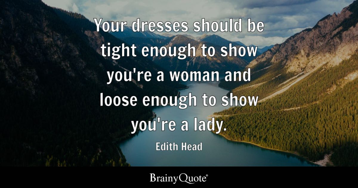 Coco Chanel Quotes Iphone Wallpaper Edith Head Your Dresses Should Be Tight Enough To Show