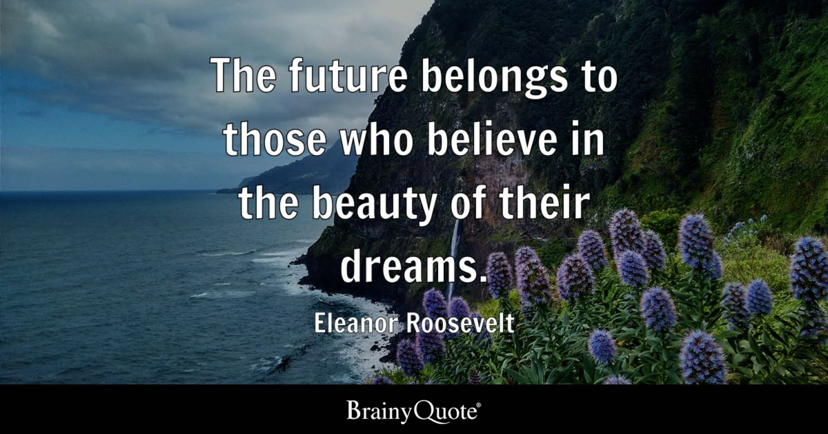 Iphone X Moving Wallpaper Not Working Eleanor Roosevelt The Future Belongs To Those Who