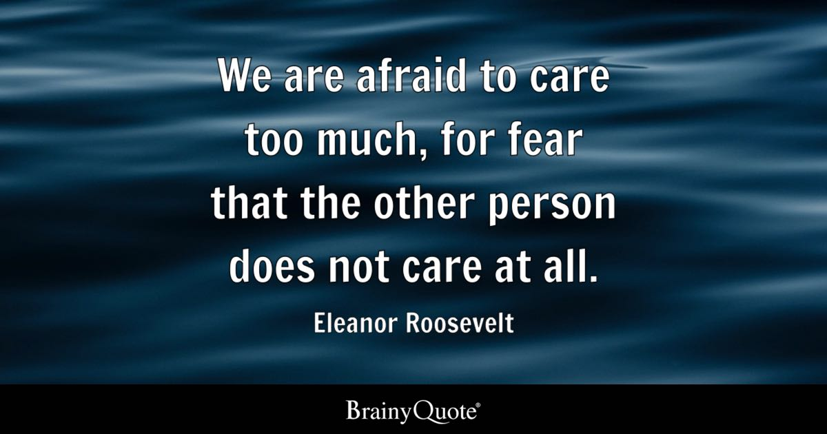 Christian Wallpaper Fall Happy Birthday Eleanor Roosevelt We Are Afraid To Care Too Much For