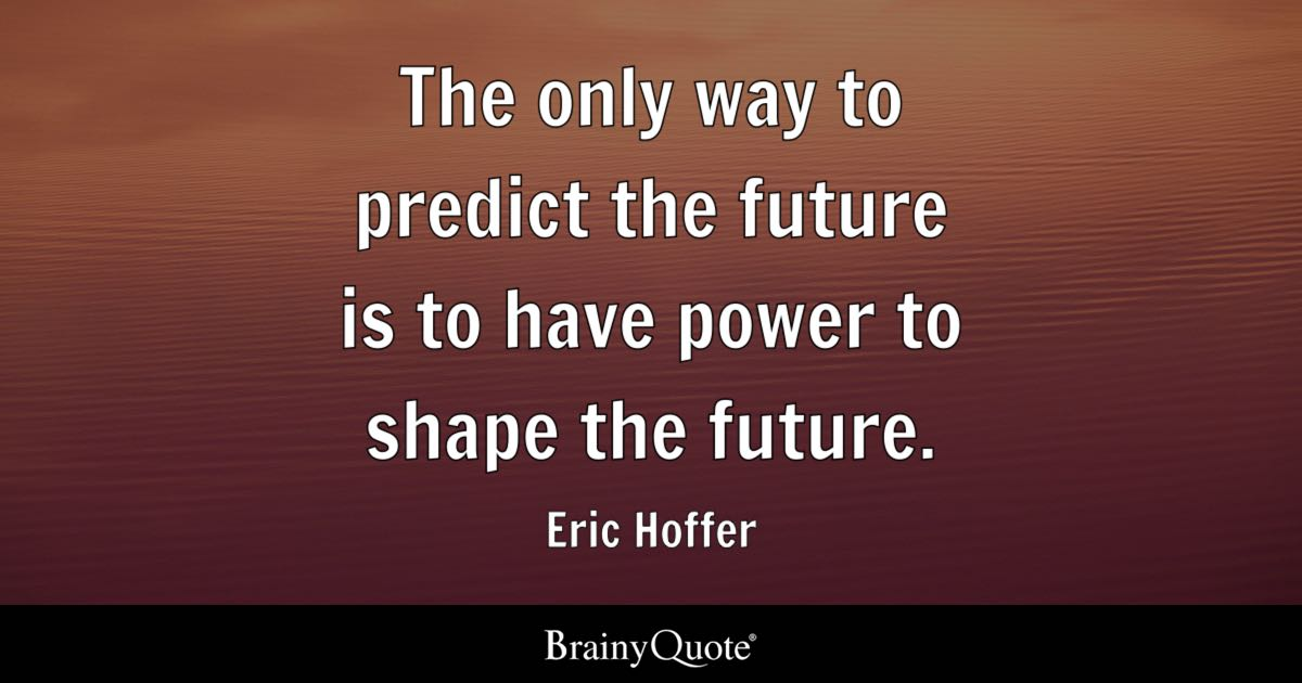 Best English Quotes Wallpaper The Only Way To Predict The Future Is To Have Power To