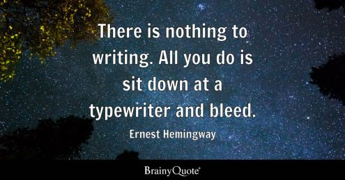 Ernest Hemingway - There is nothing to writing. All you do...