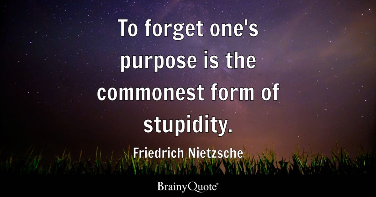 Why Do We Fall Wallpaper Friedrich Nietzsche To Forget One S Purpose Is The
