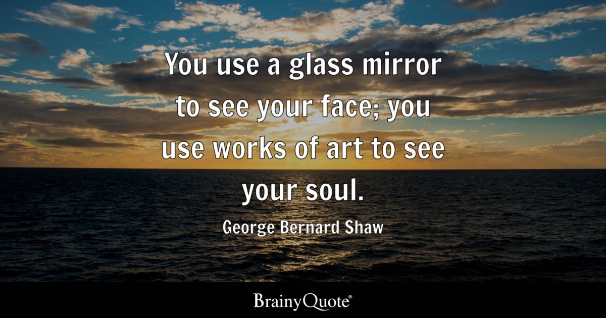Marathi Motivational Quotes Wallpaper George Bernard Shaw You Use A Glass Mirror To See Your