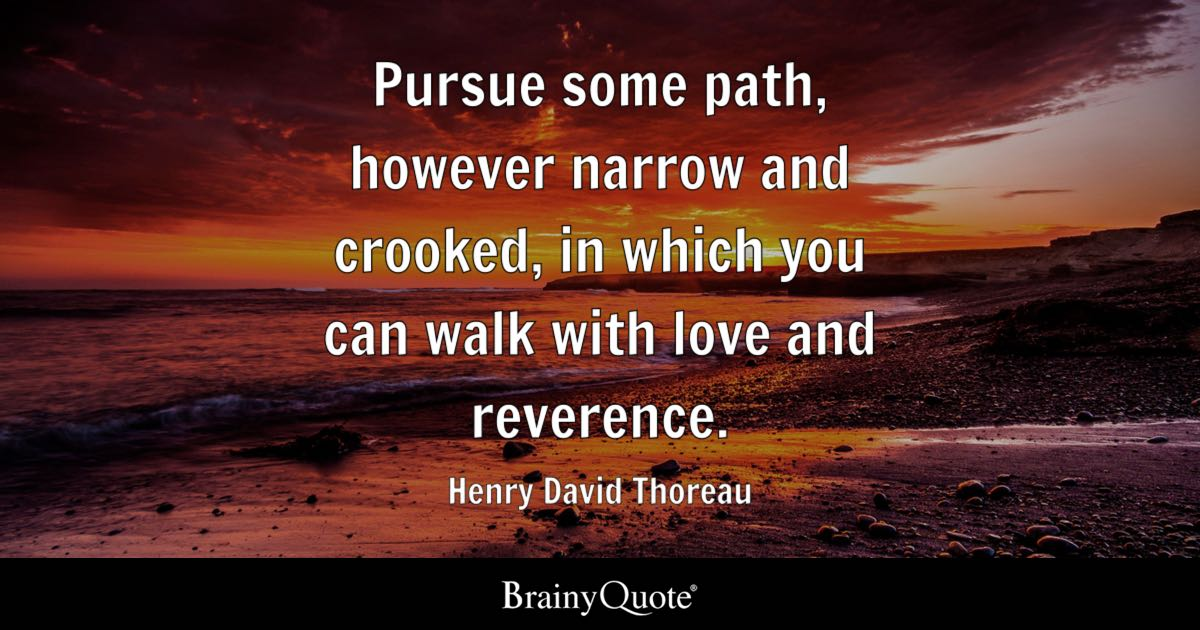 Henry David Thoreau Wallpaper Quote Pursue Some Path However Narrow And Crooked In Which You