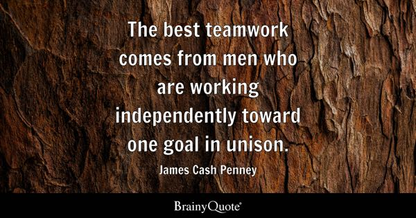 Image of: Han The Best Teamwork Comes From Men Who Are Working Independently Toward One Goal In Unison Brainy Quote Teamwork Quotes Brainyquote