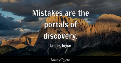 Mistakes are the portals of discovery. - James Joyce