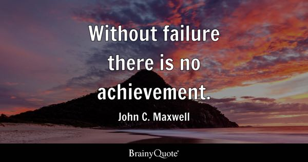 Image of: Students Without Failure There Is No Achievement John C Maxwell Quote Master Achievement Quotes Brainyquote