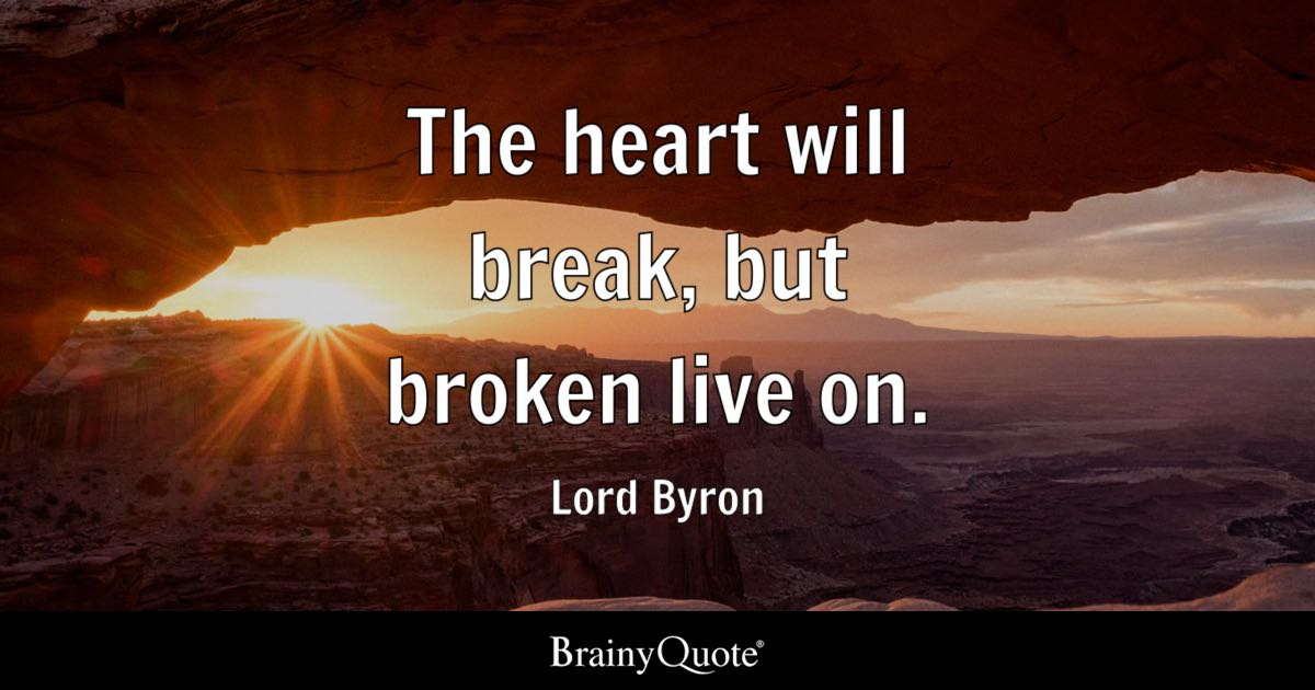 Iphone X Live Wallpaper Not Moving Lord Byron The Heart Will Break But Broken Live On
