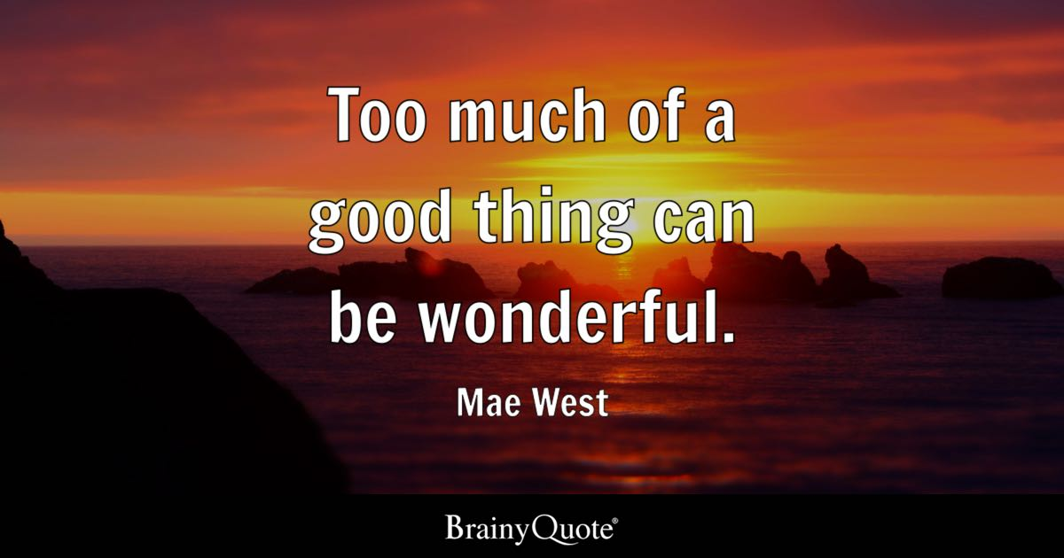 Mae West Too Much Of A Good Thing Can Be Wonderful