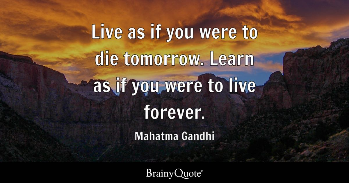 Make Your Own Live Wallpaper Iphone X Mahatma Gandhi Live As If You Were To Die Tomorrow