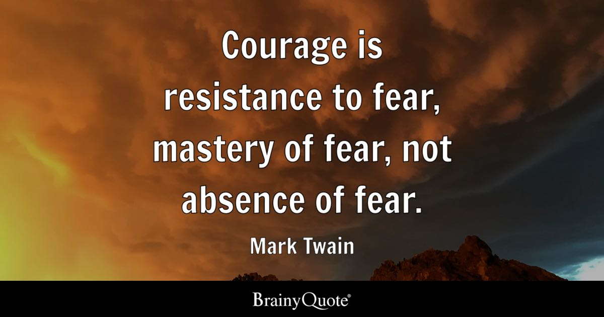 Inspirational Weightloss Quotes Wallpaper Courage Is Resistance To Fear Mastery Of Fear Not