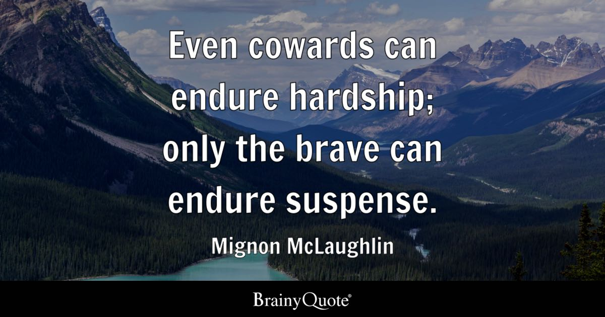 Hunter S Thompson Quote Wallpaper Even Cowards Can Endure Hardship Only The Brave Can
