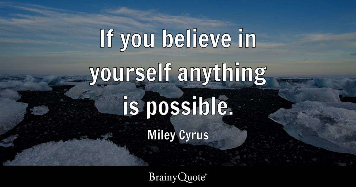 Push Yourself Quotes Wallpaper Miley Cyrus If You Believe In Yourself Anything Is Possible