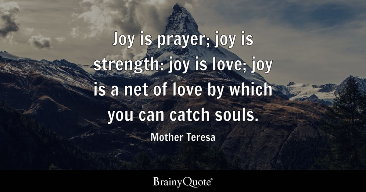 Joy Is Prayer; Joy Is Strength Joy Is Love; Joy Is A Net