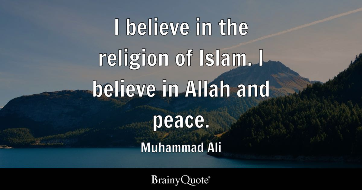I Believe In The Religion Of Islam I Believe In Allah And