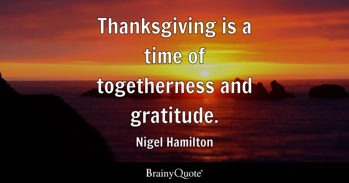 Thanksgiving Is A Time Of Togetherness And Gratitude