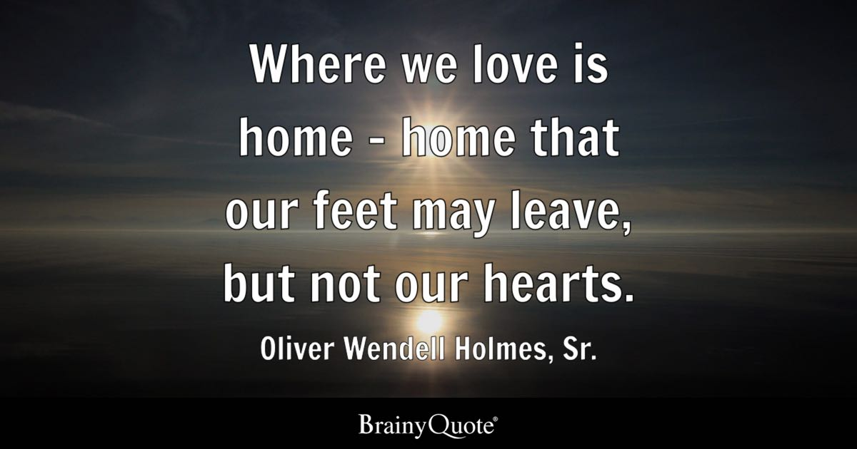 Boy And Girl Messages With Wallpaper Oliver Wendell Holmes Sr Where We Love Is Home Home