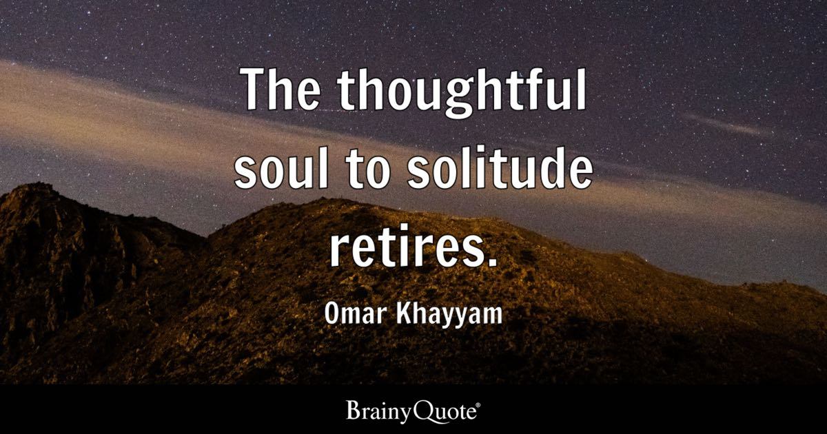 Simple Quotes Wallpaper For Iphone Omar Khayyam The Thoughtful Soul To Solitude Retires