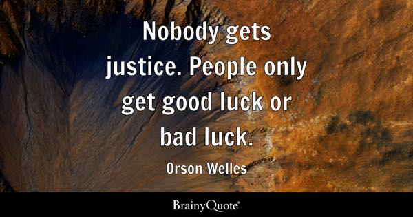 people only get good luck or bad luck orson welles - Good Luck Quotes