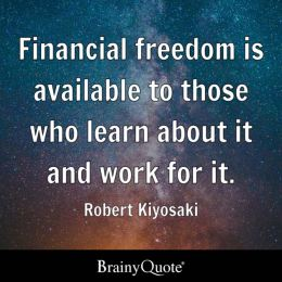 Financial Freedom Is Available To Those Who Learn About I