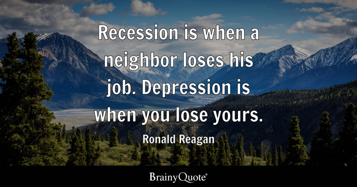 Spiritual Gangster Quotes Wallpaper Ronald Reagan Recession Is When A Neighbor Loses His Job