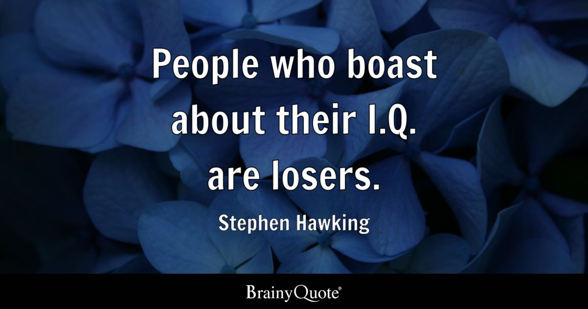 Religious Wallpaper With Quotes People Who Boast About Their I Q Are Losers Stephen