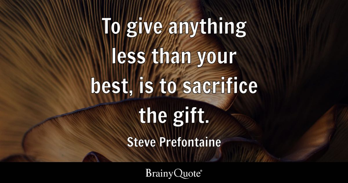Motivational Wallpaper Quotes Kobe Steve Prefontaine To Give Anything Less Than Your Best