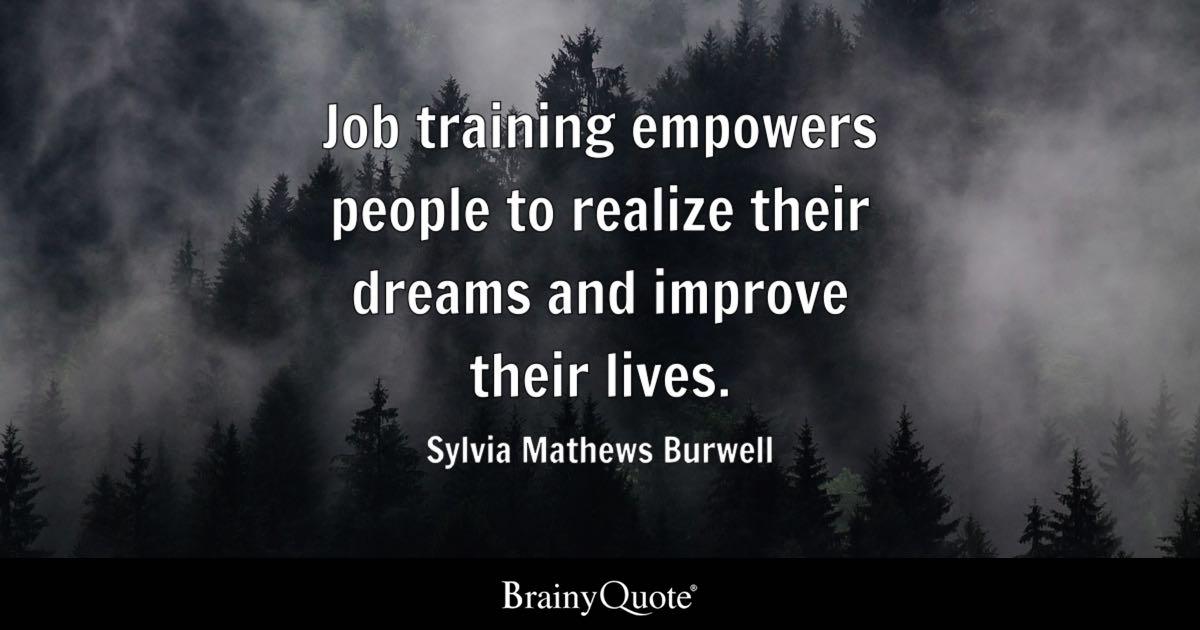 Sylvia Mathews Burwell  Job training empowers people to