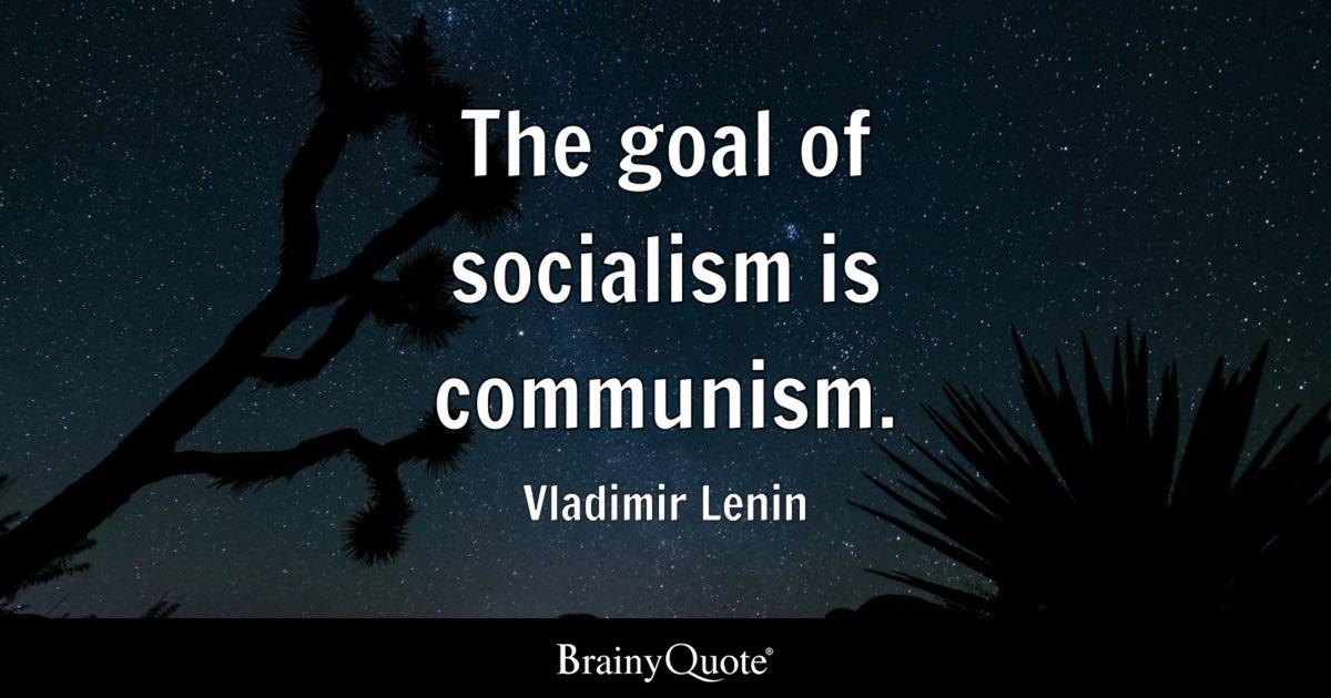 The Goal Of Socialism Is Communism Vladimir Lenin