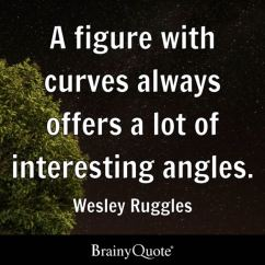 Swivel Chair Quotes Mint Sashes Figure Brainyquote A With Curves Always Offers Lot Of Interesting Angles Wesley Ruggles
