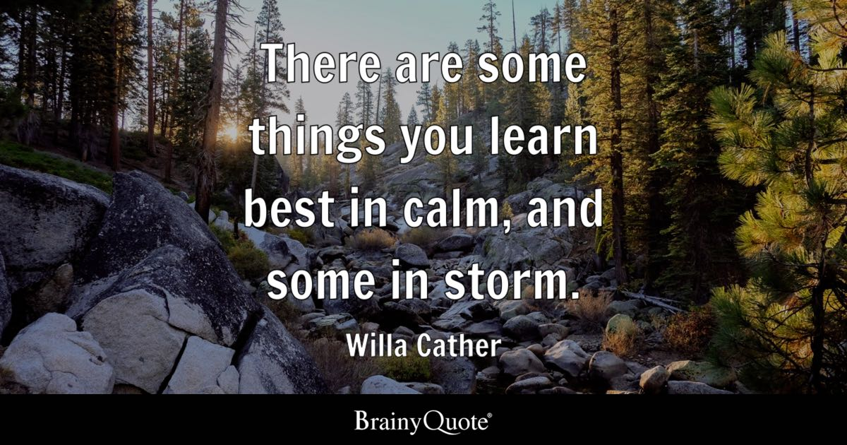 Animal Pak Quotes Wallpaper Willa Cather There Are Some Things You Learn Best In Calm