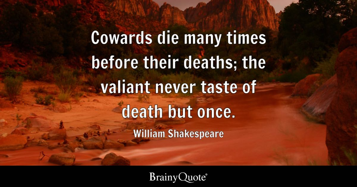 Love Hurts Quotes And Sayings Wallpapers Cowards Die Many Times Before Their Deaths The Valiant