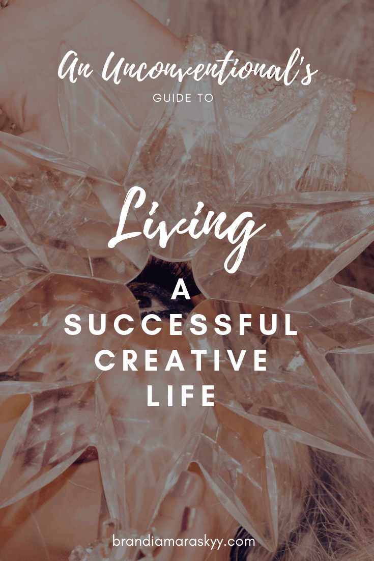 An unconventional's guide to living a successful creative life