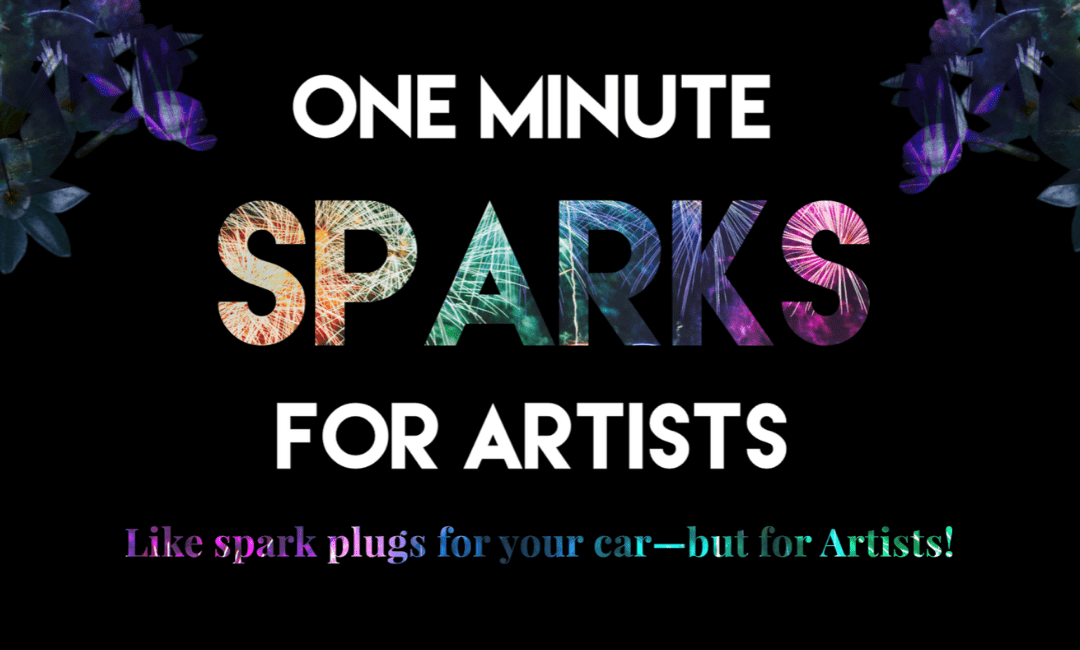 Tool Kit For Trying Times – One Minute Sparks For Artists Podcast