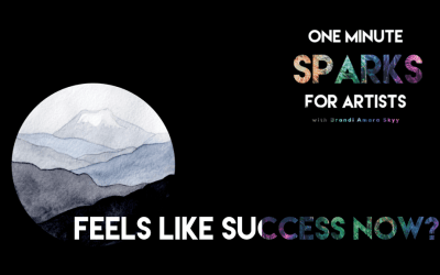 How Would You Define Success NOW? Ep.13 One Minute Sparks For Artists